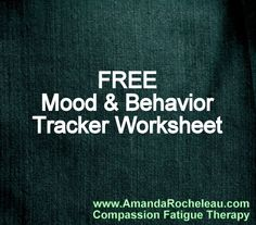 Use this helpful Mood and Behavior Tracker to record your compassion fatigue symptoms, behaviors and coping skills.  www.AmandaRocheleau.com
