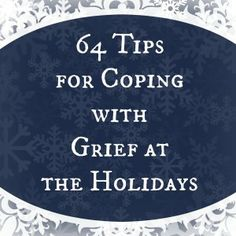 64 Tips for Coping with Grief at the Holidays - What's Your Grief