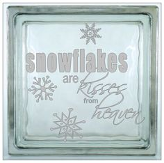 """Glass Block Vinyl Decal  Snowflakes are kisses from heaven""""  Christmas Decal Glass Block tiles. $4.00, via Etsy."""