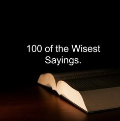 Lessons Learned in Life | 100 of the wisest sayings.