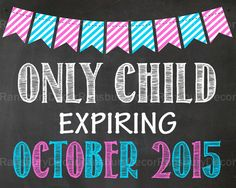 Only Child Expiring Pregnancy Announcement Chalkboard Sign - Digital Printable Chalkboard - Pregnancy Reveal - Gender Neutral - Photo Prop - by RansburyDecor