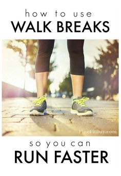 How to use walk breaks to run faster - great running tips on using the walk run method!