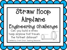 Straw Hoop Airplane: Engineering Challenge Project ~ Great STEM Activity!  Can you build a straw hoop airplane that travels the farthest distance?  $
