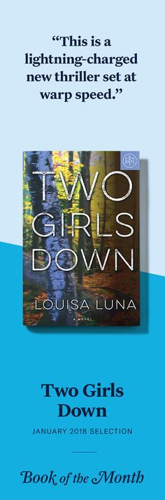 """Two Girls Down"" is one of the best books of January 2018. Head to bookofthemonth.com to learn more and try your first month for just $14.99."