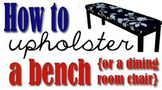 Easy step by step instructions on how to upholster a bench or a dining room chair. #DIY #Upholstery #tutorial