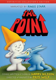 The Point, narrated by Ringo Starr, with music by Harry Nilsson, 1971
