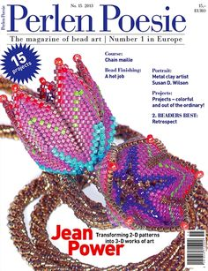 Perlen Poesie #15, German with English insert, available in the US at www.Perlen-Poesie.us. This issue features artist Jean Power and 15 lovely projects.