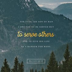 Matthew 20 - Verse 28 Serving Others. Scripture Verses, Bible Verses Quotes, Bible Scriptures, Jesus Bible, Worship Scripture, God Jesus, Faith Quotes, Gospel Quotes, Lds Quotes