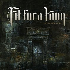 """Fit For A King, """"The Roots Within"""" 