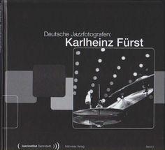 Was für ein schönes Buch! Jazz: Fotos von Karlheinz Fürst.