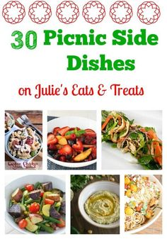 30 Picnic Side Dishes ~ http://www.julieseatsandtreats.com