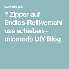 ★ Zipper auf Endlos-Reißverschluss schieben - miomodo DIY Blog