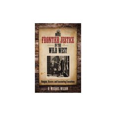 More Frontier Justice in the Wild West (Paperback)