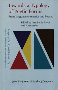 Towards a typology of poetic forms : from language to metrics and beyond / edited by Jean-Louis Aroui, Andy Arleo.  PN 1042 T