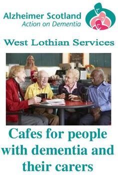 Dementia Café Leaflet Dementia cafés provide an opportunity for people with dementia and other memory problems to socialise and make new friends as well as providing comfortable social settings for carers to access support and advice as well as relieving feelings of isolation.  Most cafés have some fun activities going on in them and participation is optional. http://www.voluntarysectorgateway.org/wp-content/uploads/2014/09/West-Lothian-Cafe-Leaflet-1.pdf