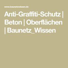 Anti-Graffiti-Schutz | Beton | Oberflächen | Baunetz_Wissen Graffiti, Building Companies, Base Coat, New Construction, Mesh, Knowledge, Graffiti Artwork, Street Art Graffiti