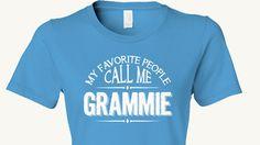 Grammie Grandmother T-Shirt, My Favorite People Call Me Grammie