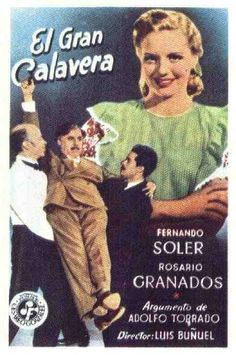 """El gran calavera [The Great Madcap] - Luis Buñuel 1949 - DVD06008 -- """"A wealthy Mexican family attempts to change the spending habits of their hedonistic father by telling him that his large fortune is gone & assuming a life of poverty. The father discovers the deception, but continues to feign ignorance while sneaking off during the day to conduct his still thriving business."""""""