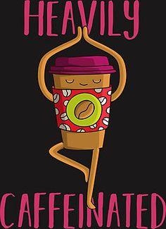 Heavily Caffeinated Funny Coffee Yoga Cup