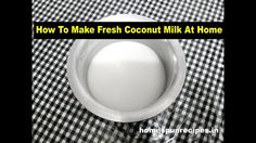 Learn to Extract Fresh Coconut milk At home