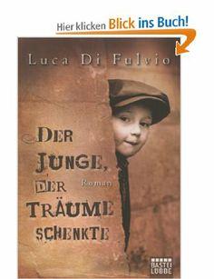 Der Junge, der Träume schenkte:Luca Di Fulvio, Petra Knoch
