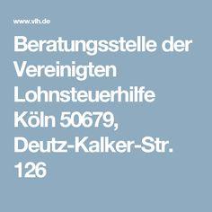 Beratungsstelle der Vereinigten Lohnsteuerhilfe Köln 50679, Deutz-Kalker-Str. 126