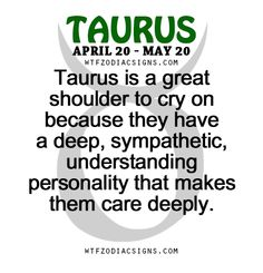 Taurus is a great shoulder to cry on because they... - fun zodiac ...