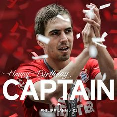 Turn to 32 years old. Happy Birthday Captain, Philipp Lahm.