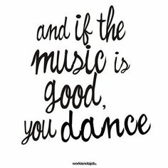 if the music is good...