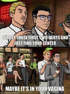 You better call Kenny Loggins, because you're in the danger zone. Archer Tv Show, Archer Fx, Archer Funny, Archer Quotes, Sterling Archer, Danger Zone, Adult Cartoons, The Fault In Our Stars, Music Tv