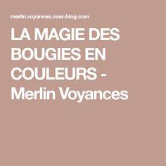 LA MAGIE DES BOUGIES EN COULEURS - Merlin Voyances