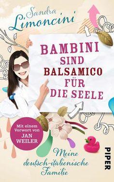 Fröhliche Geschichten vom Kindererziehen all'Italiana – für mehr Remmidemmi in deutschen Familien!