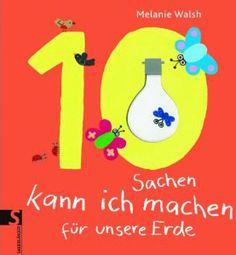 10 Sachen kann ich machen für unsere Erde Buch zum Thema Umweltschutz für Kinder