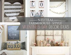 Neutral Valentine's Day decor ideas for a farmhouse style home.