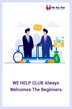We help club always welcomes the beginners.