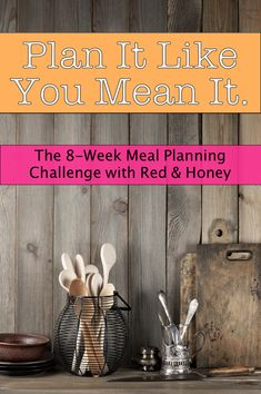 Plan It Like You Mean It (Join Me for an 8-Week Meal Planning Challenge!) - Red and Honey