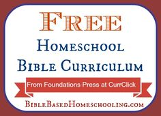{FREE} Homeschool Bible Curriculum and more From Foundations Press at CurrClick