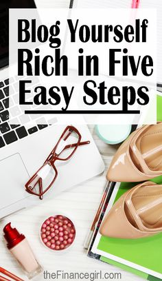 A 5 step guide to creating a blog that makes money from a full time blogger | Financegirl