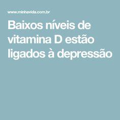 Baixos níveis de vitamina D estão ligados à depressão