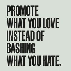 Promote love, not hate
