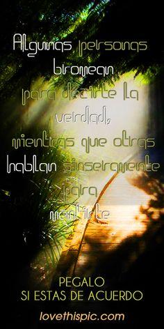 La Verdad quote spanish quotes frases frase verdad realidad sinceridad mentira