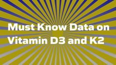 Must Know Data on Vitamins and Health And Beauty Tips, Health And Wellness, Best Vitamin D3, Vitamine K2, Vitamin D3 Supplements, Jason Fung, Starting Keto, Anti Inflammatory Diet, Natural Health Remedies