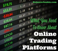 What You Need To Know About Online Trading Platforms - http://balancejunkie.com/know-about-online-trading-platforms/