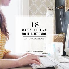A list of 18 ways to use Adobe Illustrator in your everyday designing. From stationery to blog graphics, home decor to digitizing hand-lettering.