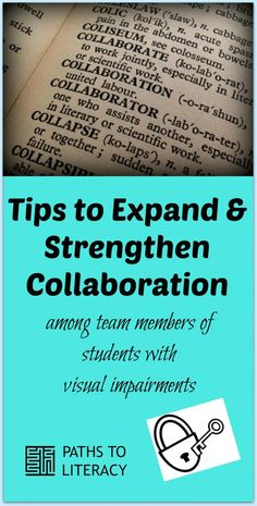 Tips to expand and strengthen collaboration among team members of students with visual impairments or other special needs