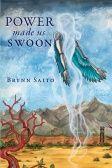 Brynn Saito: Power Made Us Swoon