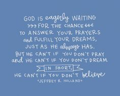 Elder Holland   I love all of his quotes