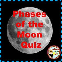 Phases of the Moon Moon Phases Quiz Susie Holloway Moon Phases, Moon Moon, 5th Grade Science, Teaching Science, Earth Science, Solar System, Designs To Draw, How To Find Out, Names