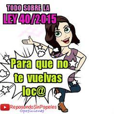 LEY 40/2015: LEYES QUE DEROGA Y LEYES QUE MODIFICA ~ Repasando Sin Papeles!!
