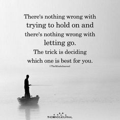 Hold on and letting go..